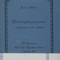 Quadrangles pour piano : Tome I : Explication de la Notation / Jacques Calonne