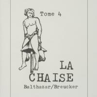 Tome 4 : La chaise / André Balthazar et Roland Breucker