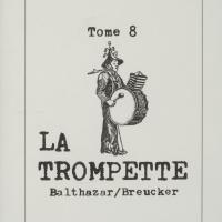 Tome 8 : La trompette / André Balthazar - Roland Breucker