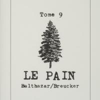 Tome 9 : Le pain / André Balthazar - Roland Breucker
