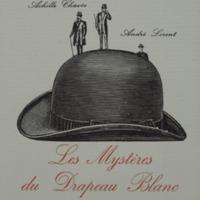 Les mystères du drapeau blanc / A. Chavée,  F. Dumont &  A. Lorent